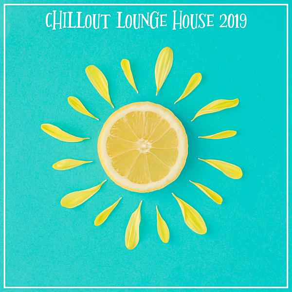 VA - Chillout Lounge House (2019) MP3 скачать торрентом
