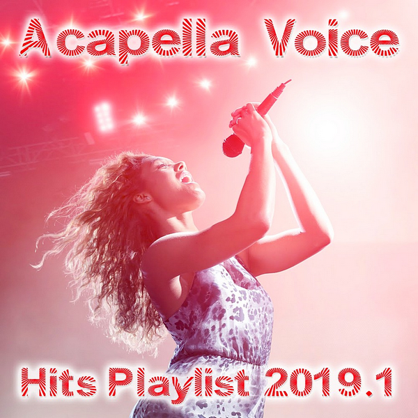 VA - Acapella Voice Hits Playlist 2019.1 (2019) MP3 скачать торрентом