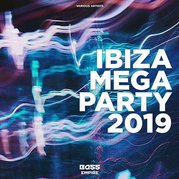 VA - Ibiza Mega Party 2019 [Bass Empire Records] (2019) MP3 скачать торрентом