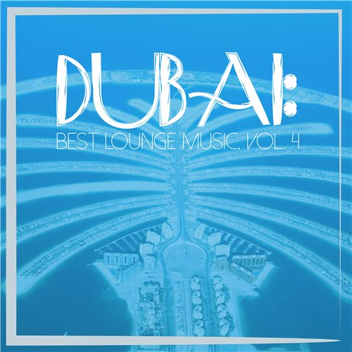 VA - Dubai Best Lounge Music Vol 4 (2016) MP3