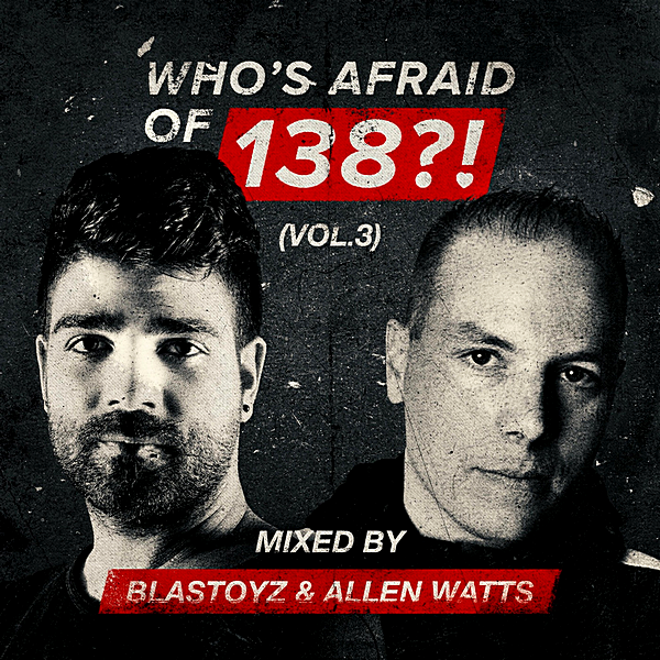 VA - Whos Afraid Of 138?!  Vol.3 [Mixed by Blastoyz & Allen Watts] (2019) MP3 скачать торрентом