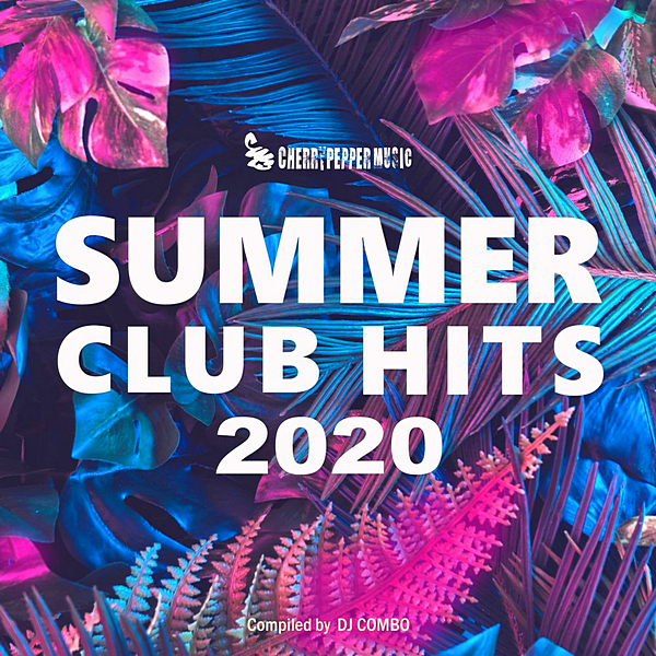 VA - Summer Club Hits 2020 [Compiled by DJ Combo] (2020) MP3