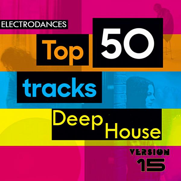 VA - Top50: Tracks Deep House Ver.15 (2019) MP3 скачать торрентом