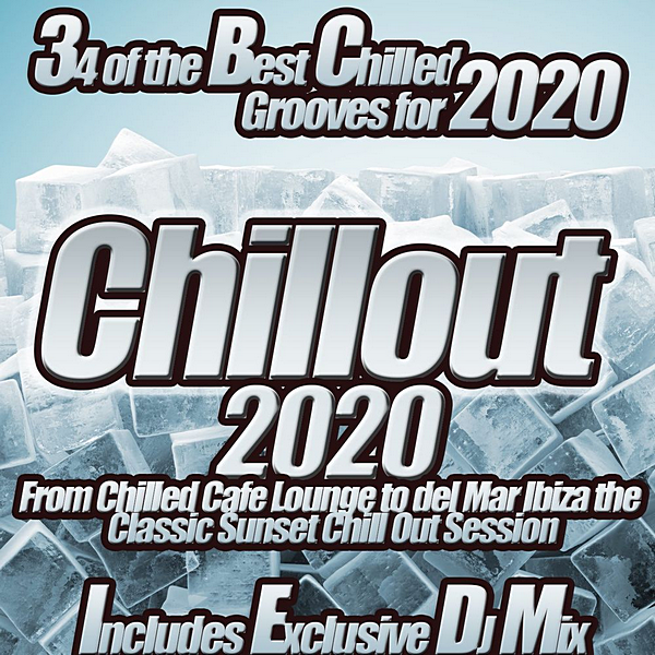 VA - Chillout 2020 From Chilled Cafe Lounge To Del Mar Ibiza The Classic Sunset Chill Out Session (2020) MP3 скачать торрентом