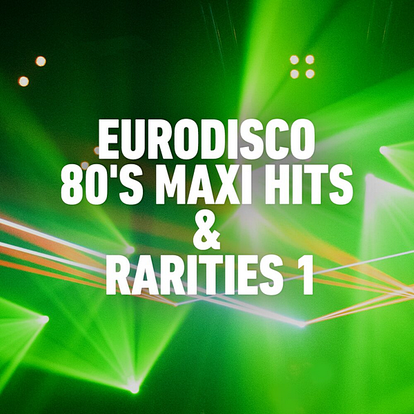 VA - Eurodisco 80's Maxi Hits & Remixes Vol.1 (2020) FLAC