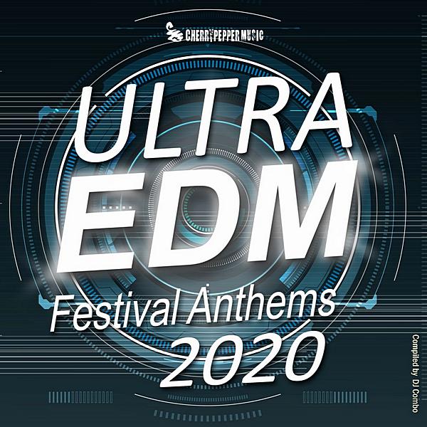 VA - Ultra EDM Festival Anthems 2020 [Compiled by DJ Combo] (2020) MP3 скачать торрентом