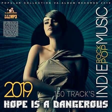 Изображение для VA / Hope Is Dangerous. Pop-Rock Indie (2019) MP3, 320 Кбит/c (кликните для просмотра полного изображения)