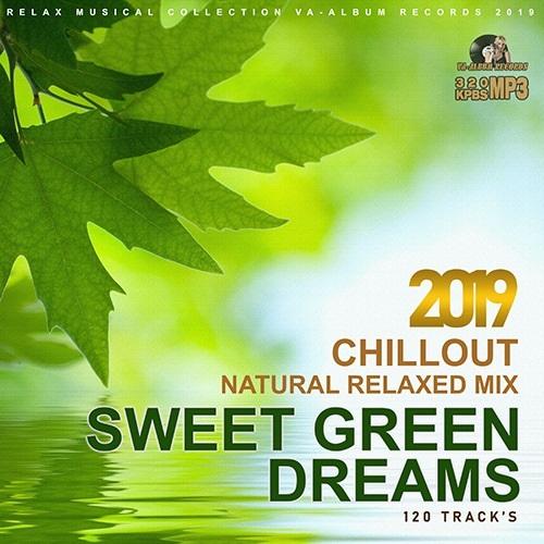 VA - Sweet Green Dreams: Natural Relaxed Mix (2019) MP3 скачать торрентом