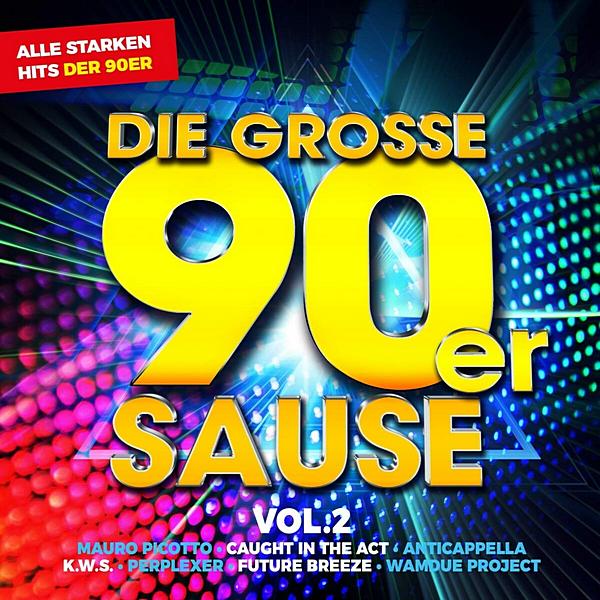VA - Die Grosse 90er Sause 2: Alle Starken 90er Hits [2CD] (2020) MP3 скачать торрентом