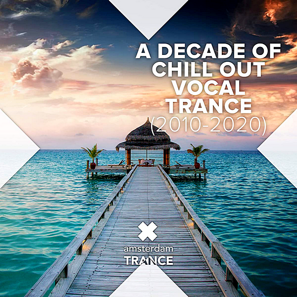 VA - A Decade Of Chill Out Vocal Trance [2010 - 2020] (2020) MP3 скачать торрентом