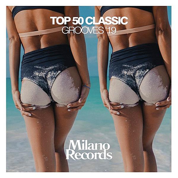 VA - Top 50 Classic Grooves 19 (2019) MP3 скачать торрентом