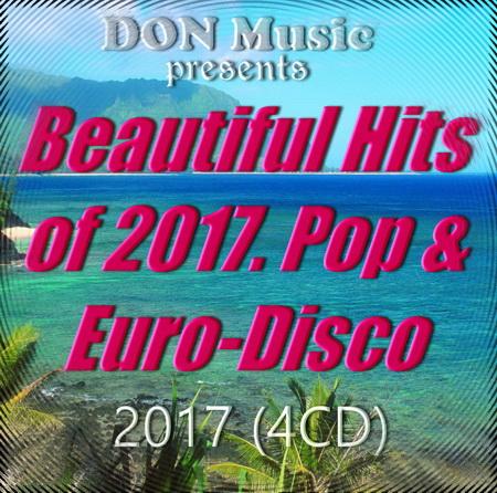 VA - Beautiful Hits of 2017. Pop & Euro-Disco [4CD] (2017) MP3 от DON Music