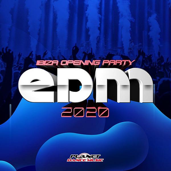 VA - EDM 2020 Ibiza Opening Party (2020) MP3 скачать торрентом