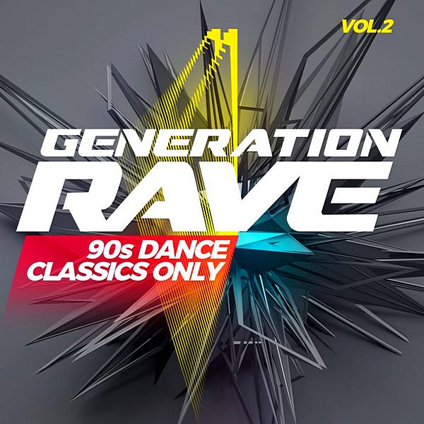 VA - Generation Rave: 90s Dance Classics Only Vol. 2 (2020) MP3 скачать торрентом