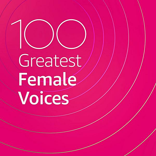 VA - 100 Greatest Female Voices (2020) MP3 скачать торрентом